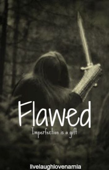 Flawed *EDITING* (Chronicles of Narnia & Harry Potter Crossover) (PeterxOC)