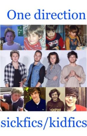 One direction sickfics/kidfics  by doodle1403