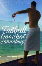 ⚽ Fußball OneShot Sammlung.⚽ by borussiacrew