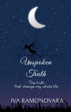 UNSPOKEN TRUTH (COMPLETE- Prequel AIL) by Stroopsbaby