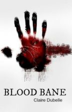 Blood Bane by ClaireDubelle