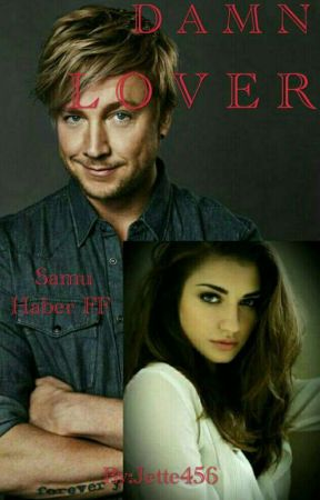 Damn lover~Samu Haber FF by Jette456
