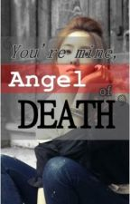 You're Mine , Angel of Death (16.21.09) by MsDimple13