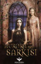 Aurora'nın Şarkısı{HK2} by Simge_11
