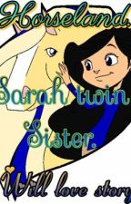 Horseland: Sarah twin sister ( Will Love Story...) by sekarpramesti