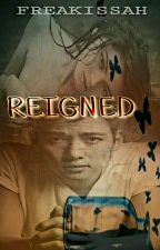 REIGNED (S.E. Book 3) by Freakissah