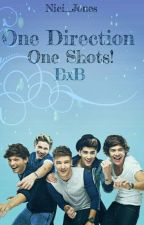One Direction One Shots! BxB by Nici_Jones