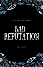 Bad Reputation 》Lty ✅ by Aeanakim