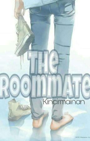 THE ROOMMATE [Boys Love] by kincirmainan
