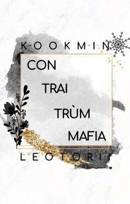 Đọc truyện • Full • Edit • Kookmin • Con trai trùm Mafia