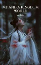 Me & A Kingdom World  by AuRel2376