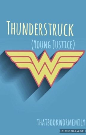 Thunderstruck (Young Justice)  by thatbookwormemily