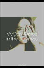 My Dark Prince by ChanAngel27