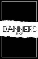 Banner Shop! ~Open~ by CassieClara
