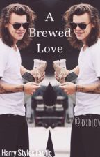 A Brewed Love | A Harry Styles Fanfic by hxxdlove