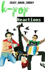 K-pop reactions by Crazy_Sugar_Cherry