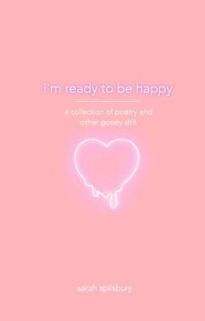 i'm ready to be happy by sarah_tries