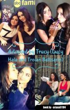 Adopted by Trucy (Lucy Hale and Troian Bellisario) by ariana61104