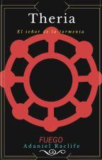 Theria Volumen 2:  El señor de la tormenta. by AdanielRaclife
