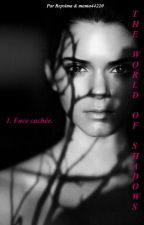 The world of shadows - Tome 1: Face cachée by Repsima