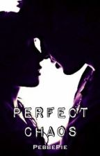 Perfect Chaos (Zerrie AU / Perfect Chemistry spinoff) by PebblePie