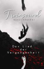 Twinsound - Das Lied der Vergangenheit by wunschdenker