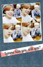 Lemme kiss you, will you? [YoonMin] by Chimichims