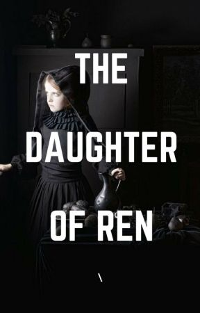 The Daughter Of Ren by KiraSolo