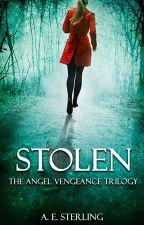 Stolen [The Angel of Vengeance Trilogy #1] by WriterAndromeda