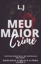 Meu Maior Crime by JessaAM
