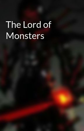 The Lord of Monsters by LordAsmodeus800