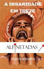 A INSANIDADE EM TREZE ALFINETADAS by ClaudioAntonioMendes