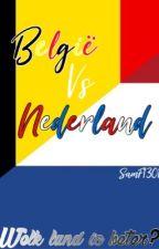 België vs Nederland <Hét boek dat het eindelijk eens bepaald!> by SamF1301