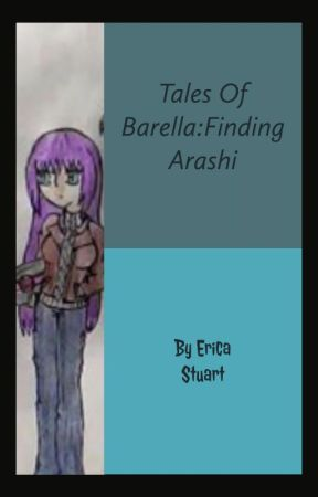 Tales Of Barella: Finding Arashi by EricaStuart7
