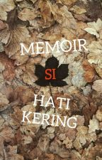 Memoir Si Hati Kering by kelingkingbesi