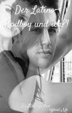 Der Latino-Badboy und ich?! ✔ by Melli_Testen