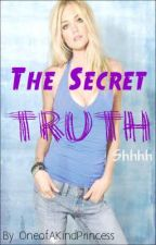 The Secret Truth by OneofAKindPrincess