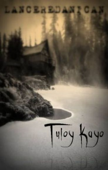Tuloy Kayo (Unang Libro) by LanceRedanican