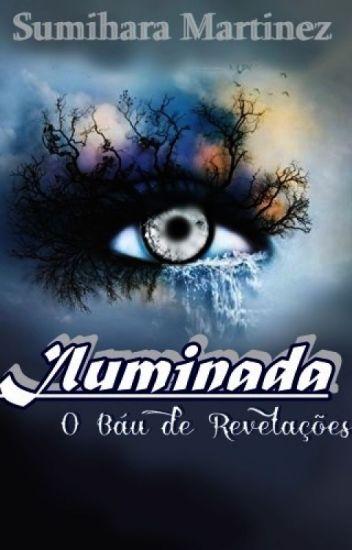 Iluminada  - O Baú de Revelações  (Duologia Iluminada)
