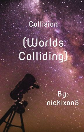 Collision (Worlds Colliding) by nickixon5
