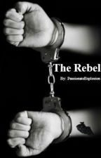 The rebel by PassionateExplosion