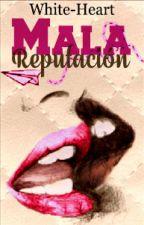 Mala Reputación by White-Heart