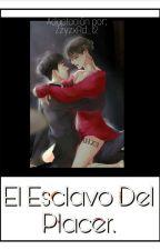 •El Esclavo Del Placer.➡|GTOP. by ZzyzxRd_12