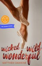 Wicked, Wild, Wonderful by MatthewD_Writes