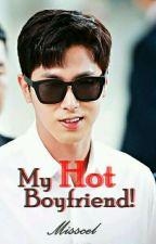 My Hot Boyfriend! by Misscelyunjae