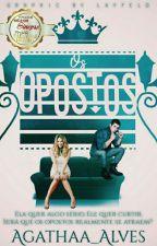 OS OPOSTOS - 1° Livro {Concluído} by Agathaa_Alves