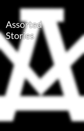 Assorted Stories by KyleWilley