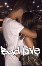 BAD LOVE #Wattys2017 by Wildgirls812