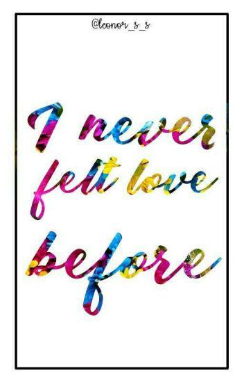I never felt love before💗