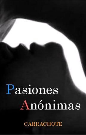 Pasiones Anónimas by Carrachote